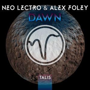 [TALIS 006] Neo Lectro & Alex Foley - Dawn