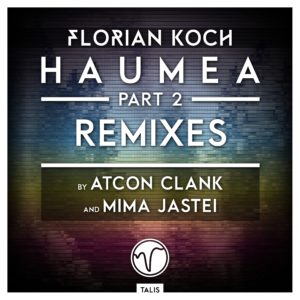 [TALIS 008] Florian Koch - Haumea Part 2 Remixes